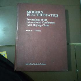 MODERN  ELECTROSTATICS  Proceedings of the  International Conference , 1988 ,Beijing,China  看图片有水渍