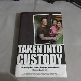 TakenIntoCustody:TheWarAgainstFathers,Marriage,andtheFamily