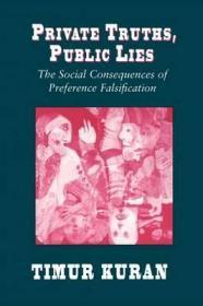 私人真理,公共谎言:偏好证伪的社会后果 Private Truths, Public Lies : The Social Consequences of Preference Falsification