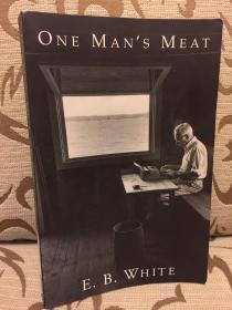 One mans meat by E.B.White -- 怀特散文集《人各有异》有人说这是怀特最好的散文