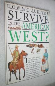 How Would You Survive in the American West (平装大16开原版外文书)
