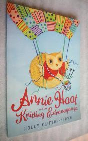 Annie Hoot and the Knitting Extravaganza by Holly Clifton-Brown(平装大16开原版外文书)