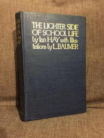The Lighter Side of School Life(伊恩·海耶《校园生活嬉游录》,Lewis Baumer精彩插图,布面精装毛边本,1915年老版书)