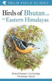 不丹和喜马拉雅东部的鸟类 Birds of Bhutan and the Eastern Himalayas