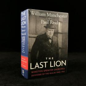 2012年 The Last Lion:Winston Spencer Churchill Defender of the Realm 1940-1965 by William Manchester and Paul Reid 精装18开配插图
