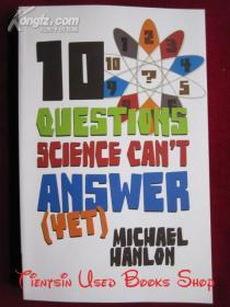 10 Questions Science Cant Answer (Yet): A Guide to Sciences Greatest Mysteries(英语原版 平装本)科学还不能回答的10个问题:科学最大奥秘指南