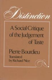 [全新进口原版现货]皮埃尔·布迪厄:区隔-品味判断的社会批判(20世纪最重要的十部社会学著作之一)Distinction: A Social Critique of the Judgement of Taste9780674212770