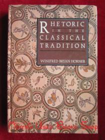Rhetoric in the Classical Tradition(英语原版 精装本)古典传统中的修辞