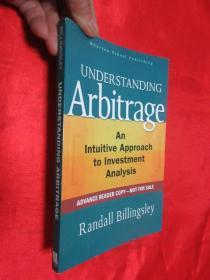 UNDERSTANDING Arbitrage An Intuitive Approach to Investment Analysis       (小16开 ) 【详见图】