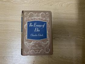 The Essays of Elia and The Last Essays of Elia   兰姆《伊利亚随笔全集》, 包括续编,董桥:我那时候二十六、七岁,用功得不得了,一本《伊利亚》半生不熟啃得兴味无穷。精装老版书