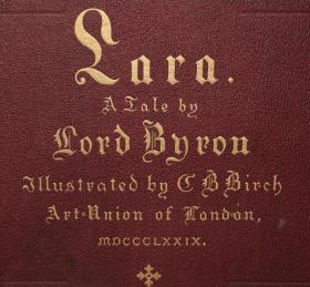1879年Byron - LARA A Tale  拜伦《莱拉》 名家C. B. Birch全线描蚀刻版画绘本初版本 大象对开本 稀世珍本品相上佳