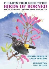 Phillipps Field Guide To The Birds Of Borneo (third Edition)
