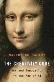 现货 The Creativity Code: Art and Innovation in the Age of AI  英文原版 创造力法则:人工智能时代的艺术与创新 马科斯·杜·索托伊 素数的音乐 神奇的数学