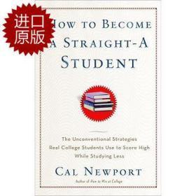 英文原版 如何成为尖子生 How to Become a Straight-A Student 学习少的同时取得高分的非常规策略 (大学生适用)