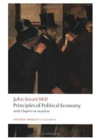 约翰·穆勒:政治经济学原理 英文原版 Principles of Political Economy and Chapters on Socialism