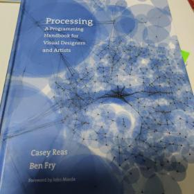 Processing:A Programming Handbook for Visual Designers and Artists