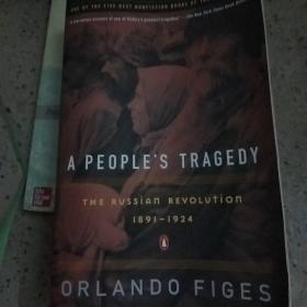 A Peoples Tragedy:The Russian Revolution: 1891-1924