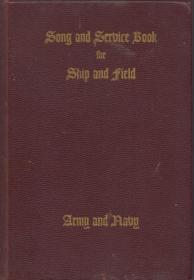 1942年英文版、精装本:《Song and Serbice Book for Ship and Field(船与田之歌_与塞尔维亚书)》