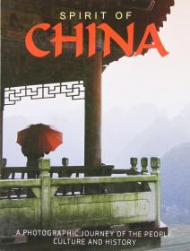 Spirit of China: A Photographic Journey of the People, Culture and History 中国精神:人民、文化和历史的摄影之旅