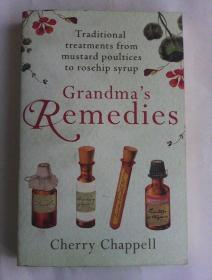 Grandmas Remedies : Traditional Treatments from Mustard Poultices to Rosehip Syrup     英文原版    老祖母的治病老方子