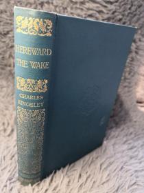 1895年 HEREWARD THE WAKE OR LAST OF THE ENGLISH  BY CHARLES KINGSLEY  查尔斯·金斯利  烫金书脊 三面书口浅蓝色  15X11CM