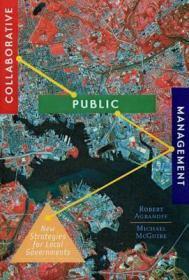 协同公共管理:地方政府的新策略 Collaborative Public Management : New Strategies for Local Governments