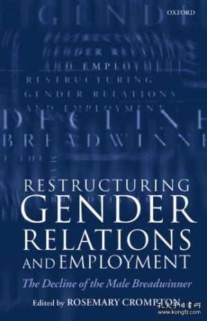 【包邮】Restructuring Gender Relations And Employment: The Decline Of The Male Breadwinner 1999年出版