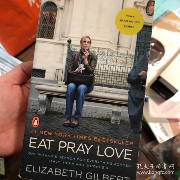 Eat, Pray, Love. Movie Tie-In:One Womans Search for Everything Across Italy, India and Indonesia