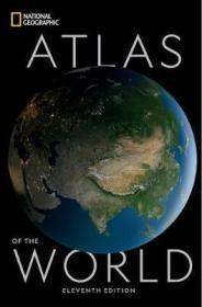 《世界国家地理地图集》第十一版 National Geographic Atlas of the World Eleventh Edition