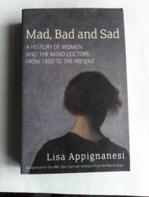 Mad, Bad And Sad: A History of Women and the Mind Doctors from 1800      英文原版   疯狂、阴鸷与悲伤:女性与心理医生