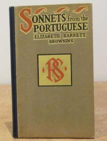 【包顺丰】Sonnets from the Portuguese,《葡萄牙人十四行诗集》,Elizabeth Barrett Browning(著),1909年纽约出版,精装,薄册,46页,珍贵外国文学参考资料!