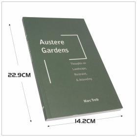 Austere Gardens: Thoughts on Landscape, Restraint, & Attending 园艺设计