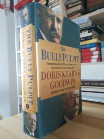 比尔盖茨书单里的 The Bully Pulpit : Theodore Roosevelt, William Howard Taft, and the Golden Age of Journalism