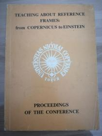 TEACHING ABOUT REFERENCE FRAMES: from COPERNICUS to EINSTEIN     PROCEEDINGS OF THE CONFERENCE