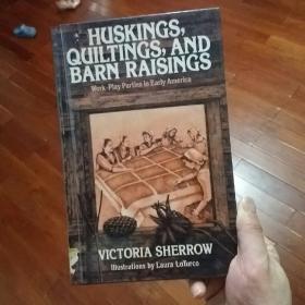 Huskings quiltings and barn raisings北美美国早期殖民时代的农庄谷仓建造与劳作技艺