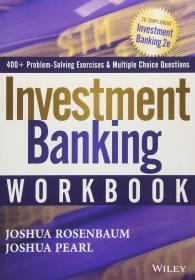 Investment Banking Workbook (Wiley Finance) 英文原版 投资银行:估值、杠杆收购、兼并与收购  练习册    [美] 乔舒亚·罗森鲍姆 (Joshua Rosenbaum)