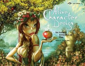Alive character design:For game, animation and film:Character design course