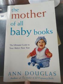 The Mother of All Baby Books The Ultimate Guide to Your Babys First Year【无字迹无勾画】