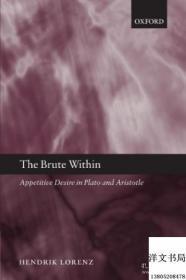 【包邮】The Brute Within: Appetitive Desire In Plato And Aristotle; 2009年出版