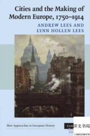【包邮】Cities And The Making Of Modern Europe, 1750-1914 (new Approaches To European History)t; 2008年出版