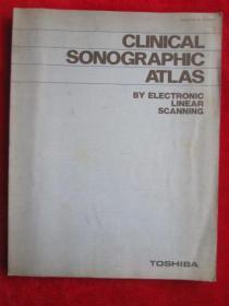Clinical Sonographic Atlas by Electronic Linear Scanning(英语原版 平装本)电子线性扫描临床超声图谱