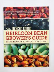 The Rancho Gordo Heirloom Bean growers guide : Steve Sandos 50 Favorite Varieties