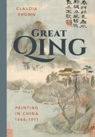 Great Qing: Painting in China, 1644-1911 (China Program Books (Hardcover))