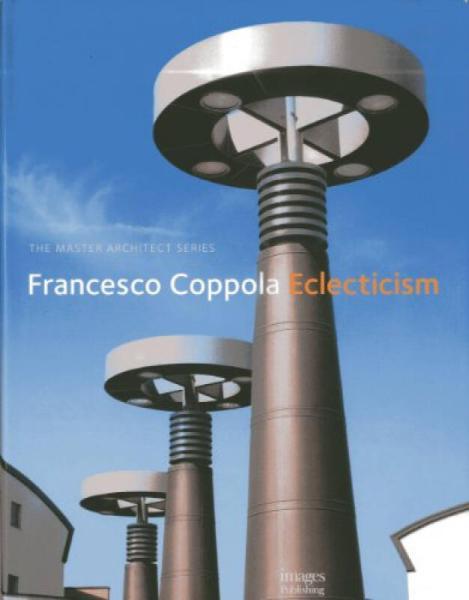 Francesco Coppola: Eclecticism (Master Architect)弗朗西斯科·科波拉