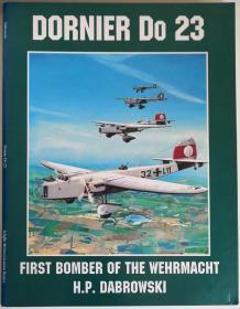 英文原版大开本Schiffer系列Dornier Do 23 First Bomber of the Wehrmacht二战前德意志第三帝国国防军第一种轰炸机空军道尼尔公司德国空军Luftwaffe早期历史写真文字数据线图照片资料