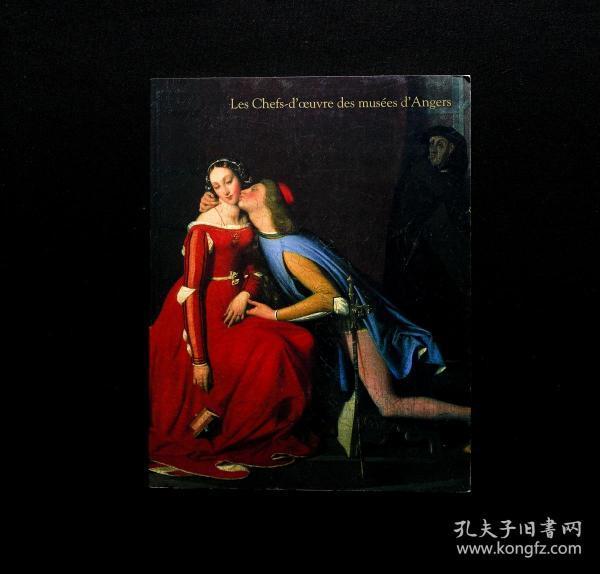 「现货」【昂热美术馆杰作 (Les Chefs-dceuvre des musées dAngers)】(检索:美术画册,绘画展览图录)