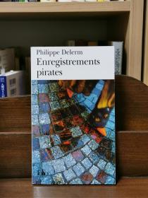 Philippe Delerm : Enregistrements pirates 盗版唱片 (法国近现代文学)法文原版书