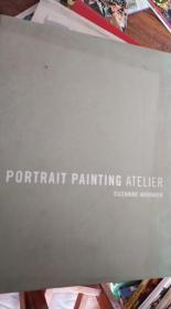 Portrait Painting Atelier:Old Master Techniques and Contemporary Applications(英文原版,人物肖像画技艺)/LJ