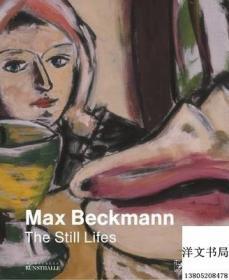【现货 原版 包邮】《马克斯·贝克曼的静物画》Max Beckmann: The Still Lifes; 2014年出版