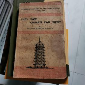 THEY SAW CHINA S FAR WEST BY FRANCES MARKLEY ROBERTS    货号A3